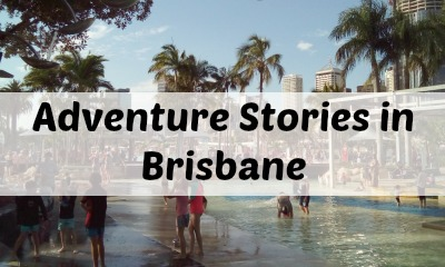 Adventure Stories in Brisbane